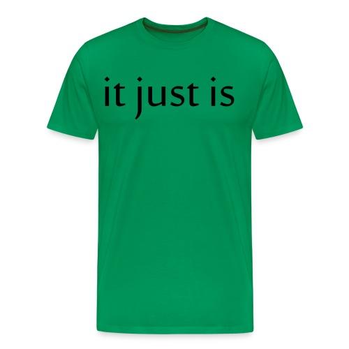 It just is black - Men's Premium T-Shirt