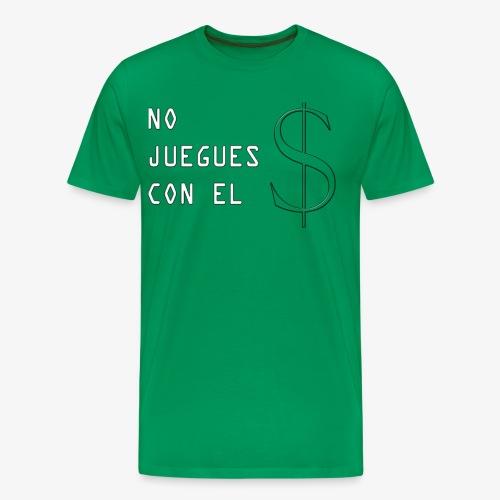 NO JUEGUES CON EL DINERO - Camiseta premium hombre