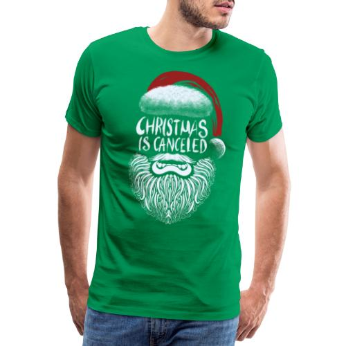 Christmas is canceled (Weihnachten fällt aus) - Männer Premium T-Shirt