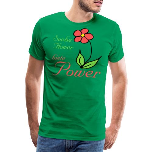 Suche Flower biete Power - Männer Premium T-Shirt