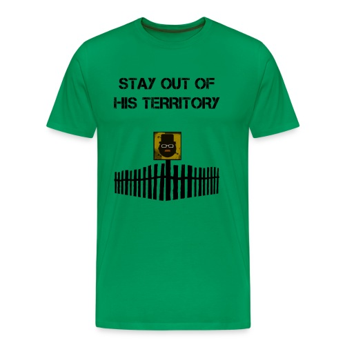 stay out of his territory - Camiseta premium hombre