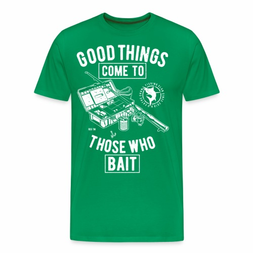 Good Things Come To Those - Männer Premium T-Shirt
