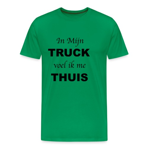 In mijn TRUCK voel ik me THUIS - Mannen Premium T-shirt