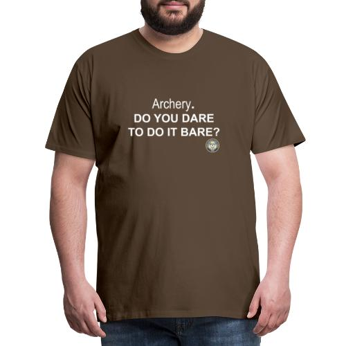 Do you dare to do it bare? - Premium-T-shirt herr
