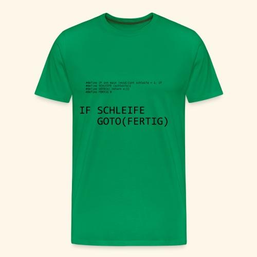 If-Schleife - Männer Premium T-Shirt