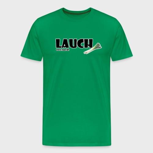 Lauch - Männer Premium T-Shirt