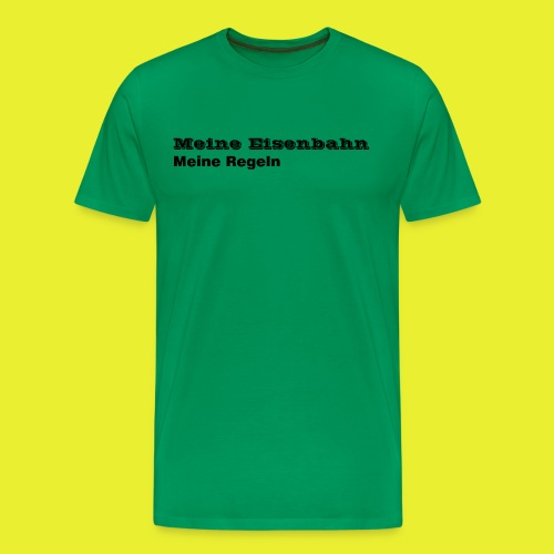 Meine Eisenbahn Meine Regeln - Männer Premium T-Shirt