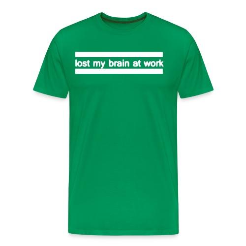 lost my brain at work - Männer Premium T-Shirt