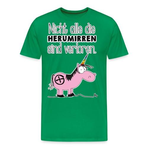 Nicht alle die Herumirren sind verloren... - Männer Premium T-Shirt