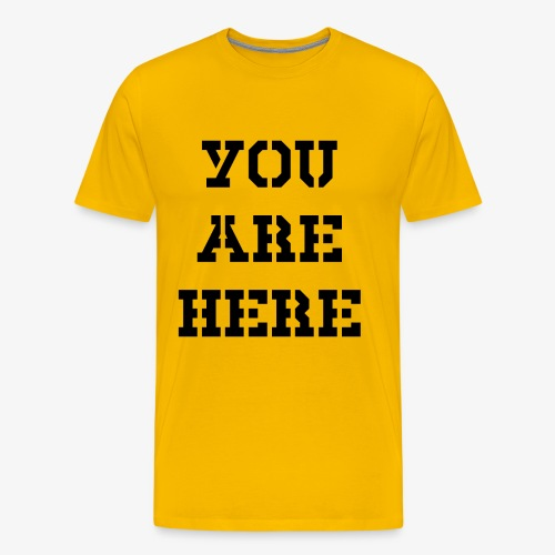 You are here - Männer Premium T-Shirt