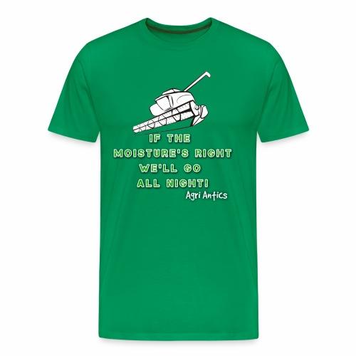 IF THE MOISTURE'S RIGHT SILAGE SEASON - Men's Premium T-Shirt