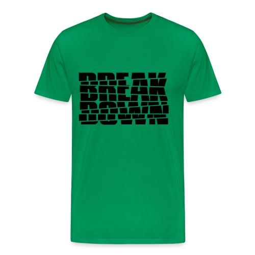Break Down - Männer Premium T-Shirt