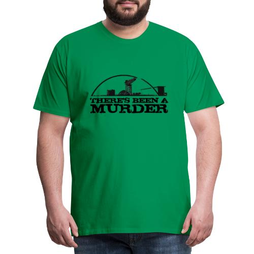 There s Been A Murder - Men's Premium T-Shirt