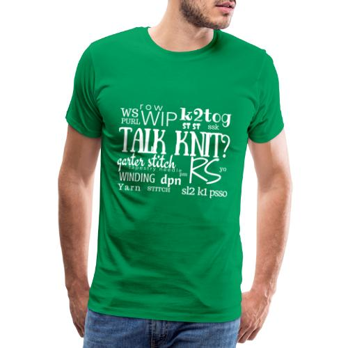 Talk Knit ?, white - Men's Premium T-Shirt