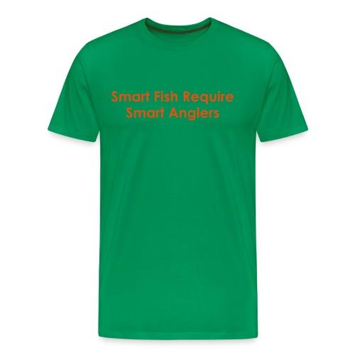 Smart Fish Require Smart Anglers - Men's Premium T-Shirt