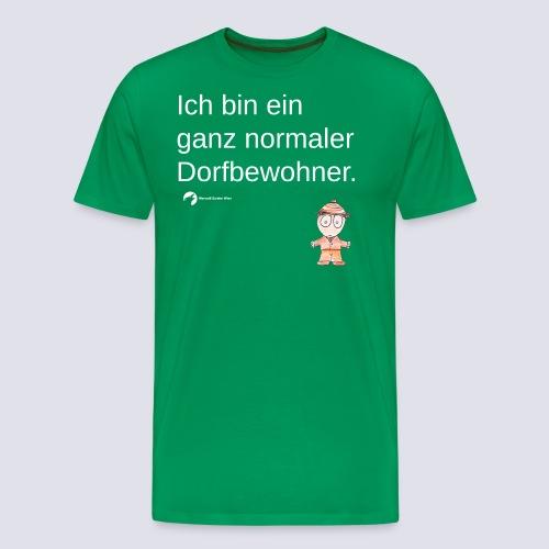Ganz normaler Dorfbewohner (Schrift weiß) - Männer Premium T-Shirt