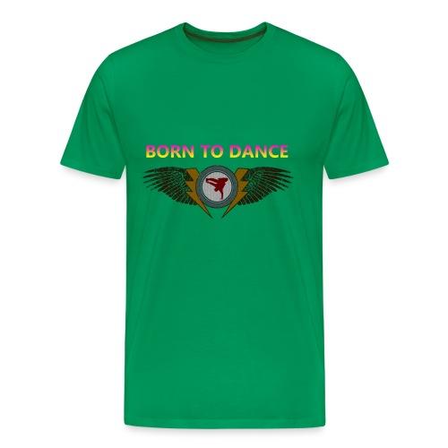 Born to dance - Mannen Premium T-shirt