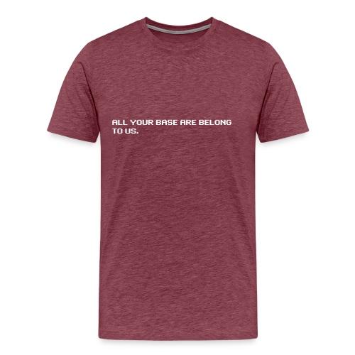 All your base are belong to us - original - Men's Premium T-Shirt