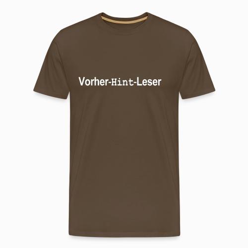 Vorher Hint Leser - Männer Premium T-Shirt