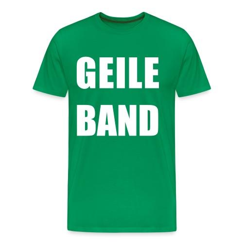 GEILE BAND - Männer Premium T-Shirt