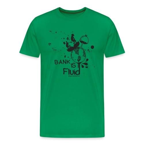 Bank is fluide - T-shirt Premium Homme
