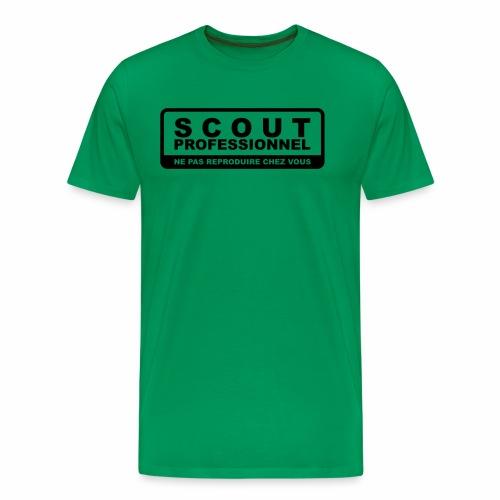 Scout Professionnel - Ne pas reproduire chez vous - T-shirt Premium Homme