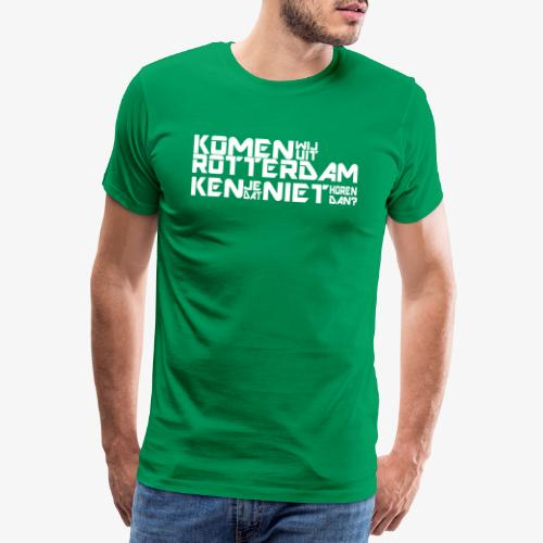 komen wij uit rotterdam - Mannen Premium T-shirt