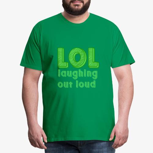 LOL - Laughing Out Loud - Camiseta premium hombre
