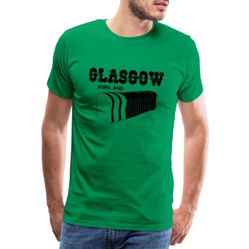 Glasgow Born and Bread - Men's Premium T-Shirt