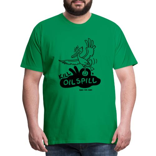 Kill Oil Spill - Men's Premium T-Shirt