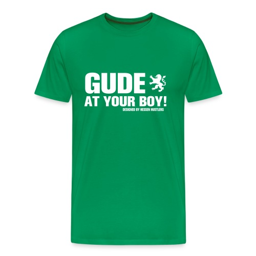 Gude at your boy - Männer Premium T-Shirt