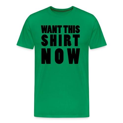 want now - Männer Premium T-Shirt