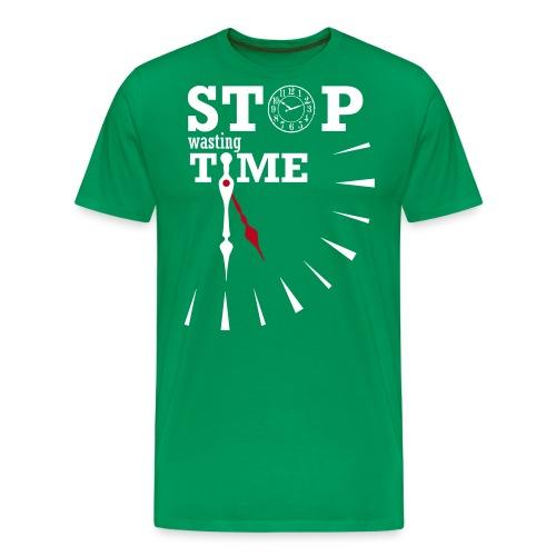 Stop Wasting Time! live your life! - Maglietta Premium da uomo