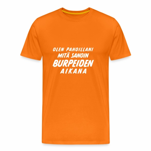 Olen pahoillani - Miesten premium t-paita