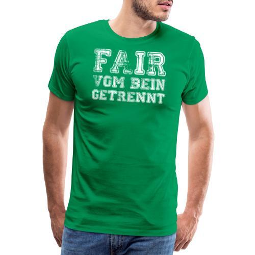 Fair vom Bein getrennt - Männer Premium T-Shirt