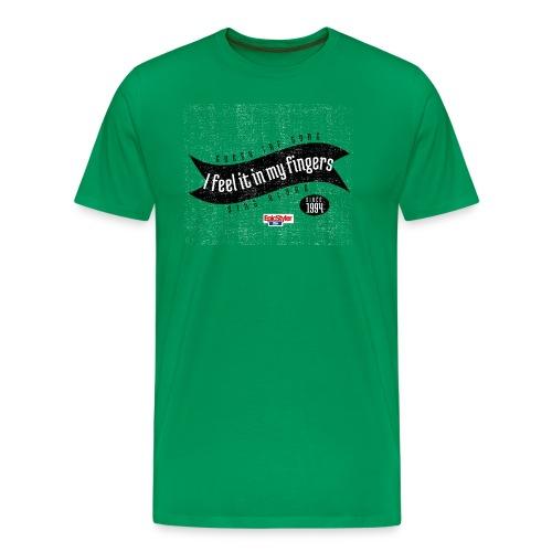 I Feel It In My Fingers - Männer Premium T-Shirt