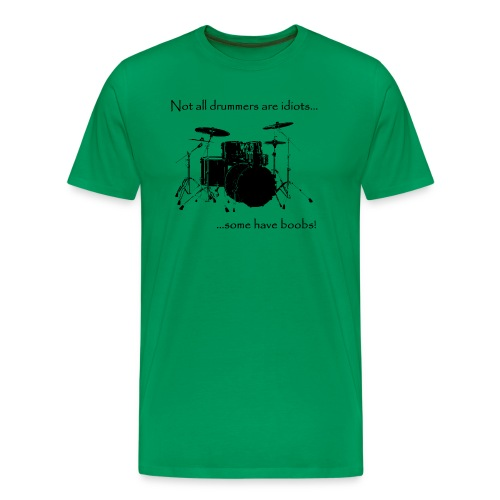 Not all drummers are idiots... - Men's Premium T-Shirt