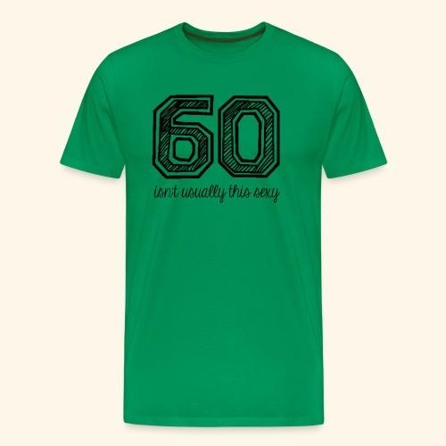60 and sexy - Mannen Premium T-shirt