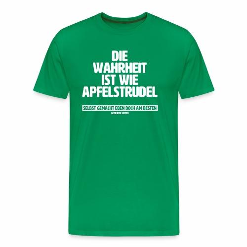 Die Wahrheit ist wie Apfelstrudel - Männer Premium T-Shirt