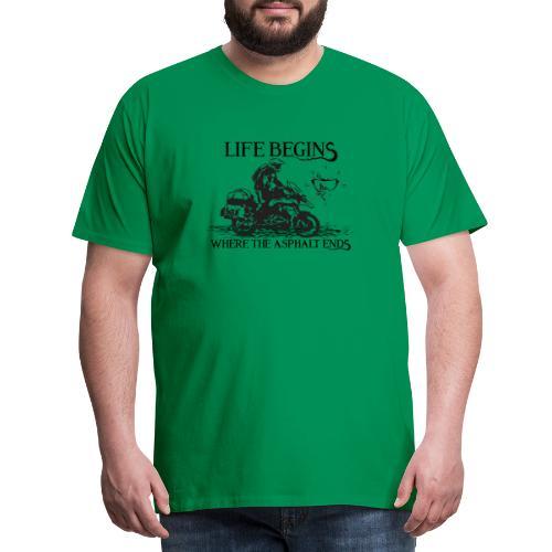 Life starts GS 2 - Premium-T-shirt herr