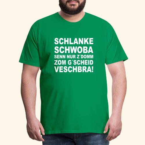 schlanke schwoba - Männer Premium T-Shirt