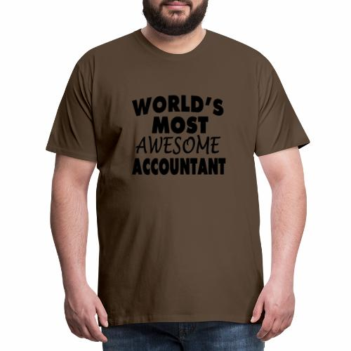 Black Design World s Most Awesome Accountant - Männer Premium T-Shirt