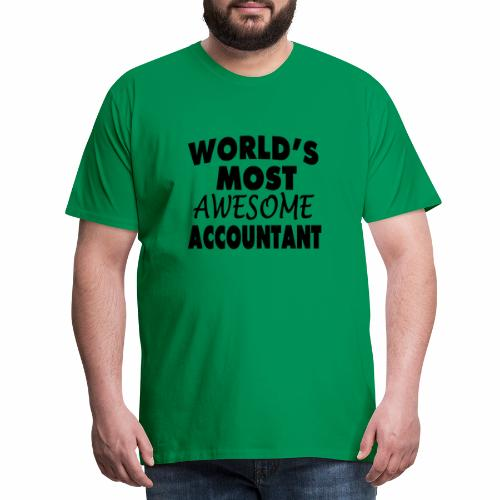 Black Design World s Most Awesome Accountant - Männer Premium T-Shirt