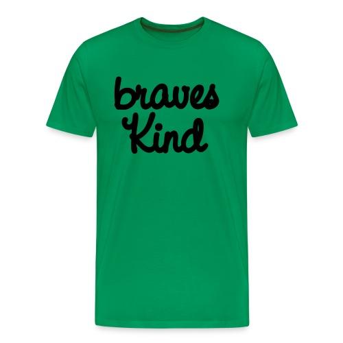 braves kind - Männer Premium T-Shirt