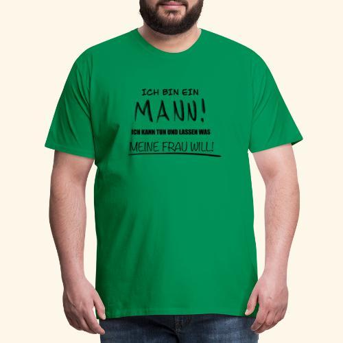 Ich bin ein Mann - Männer Premium T-Shirt