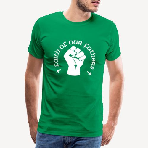 FAITH OF OUR FATHERS - Men's Premium T-Shirt