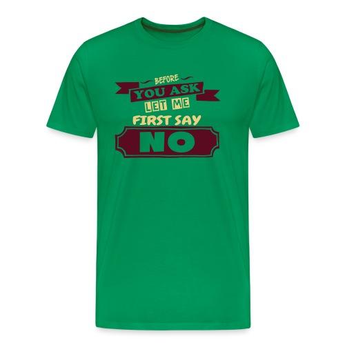 Before You Ask - Men's Premium T-Shirt