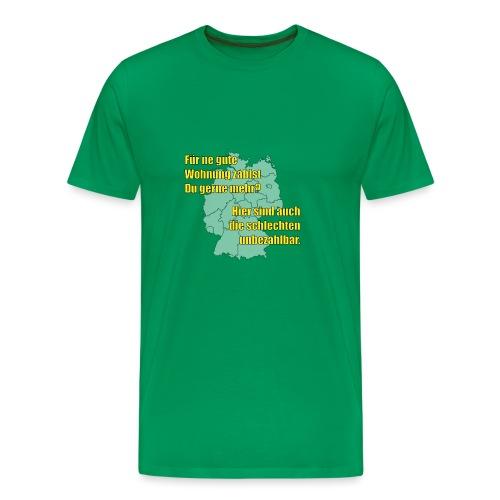 Du zahlst gerne mehr? - Männer Premium T-Shirt