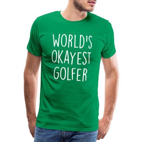 world's okayest golfer - Men's Premium T-Shirt