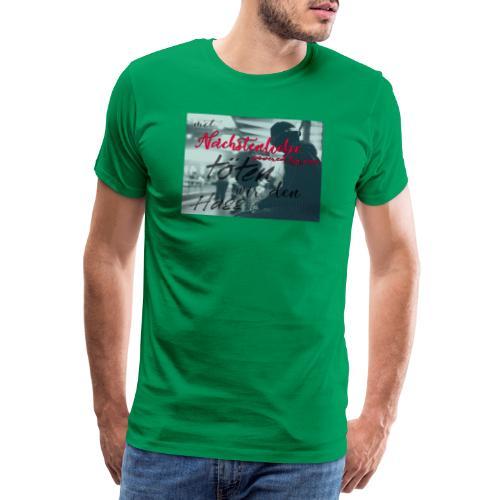 mit Nächstenliebe töten wir den Hass - Männer Premium T-Shirt
